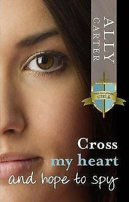 Cross My Heart and Hope to Spy by Ally Carter - Medium Paperback
