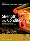 Strength and Conditioning: Biological Principles and Practical Applications by John Wiley and Sons Ltd (Paperback, 2010)