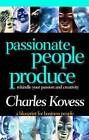 Passionate People Produce by Charles Kovess (Paperback, 2004)