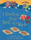A Fraction's Goal: Parts of a Whole by Brian P Cleary (Hardback, 2011)