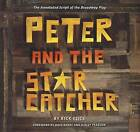 Peter and the Starcatcher: The Annotated Script of the Broadway Play by Rick Elice (Paperback / softback, 2012)