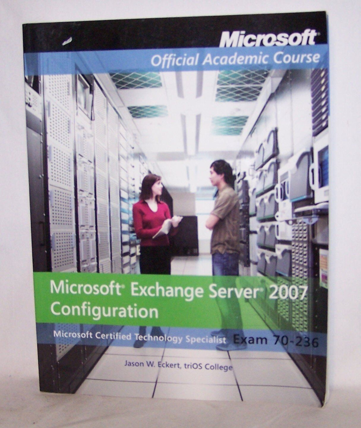 Microsoft Exchange Server 2007 Configuration Exam 70 236 By