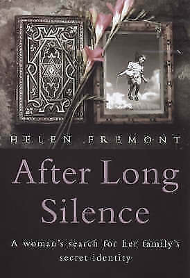 After Long Silence: A Womans Search for Her Familys Secret Identity, Fremont, He