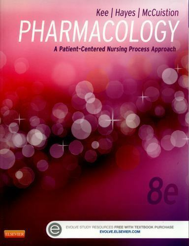 Kee Pharmacology Pharmacology A Patient Centered Nursing Process Approach By Joyce LeFever Kee Evelyn R Hayes And Linda E McCuistion 2014