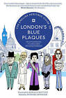The English Heritage Guide to London's Blue Plaques: The Lives and Homes of London's Most Interesting Inhabitants by English Heritage (Paperback, 2016)