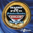 Hard to Find Jukebox Classics 1959: Pop Gold by Various Artists (CD, Sep-2010, Hit Parade Records)