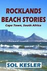 Rocklands Beach Stories: A Regular's Tales by Sol Kesler (Paperback / softback, 2010)