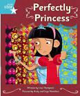 Clinker Castle Turquoise Level Fiction: Perfectly Princess Single by Katy Pike, Lisa Thompson (Paperback, 2008)
