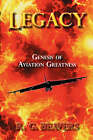 Legacy: Genesis of Aviation Greatness by R G Beavers (Hardback, 2008)