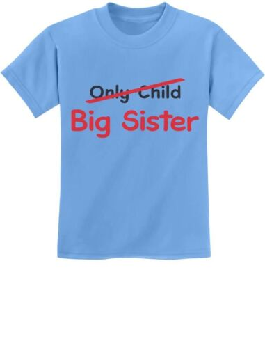 Only Child to Big Sister Gift Idea Youth Kids T-Shirt Children/'s