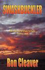 Swashbuckler: An FBI International Thriller by Ron Cleaver (Paperback / softback, 2008)