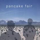 Pancake Fair * by Pancake Fair (CD, Dec-2004, Pancake Fair)