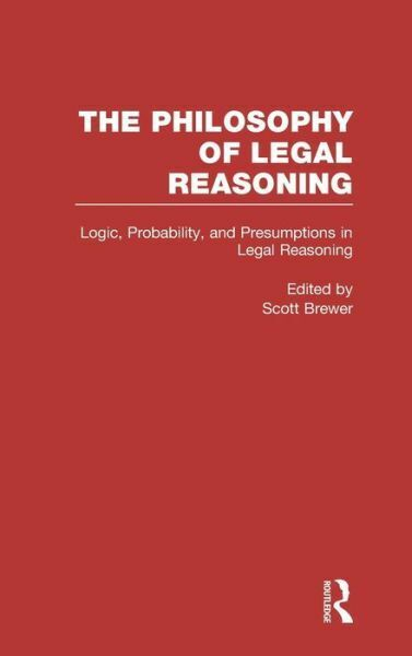 Logic, Probability, and Presumptions in Legal Reasoning