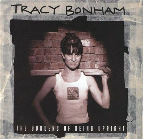 The Burdens of Being Upright by Tracy Bonham (CD, Jun-1996, Island (Label))
