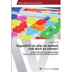 Eigentlich Ist Alles So Einfach Und Doch So Schwer! by Ma Petra Hartl (Paperback / softback, 2012)