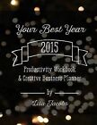 Your Best Year 2015: Productivity Workbook and Creative Business Planner by Lisa Jacobs (Paperback / softback, 2014)