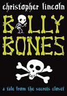 Billy Bones: A Tale from the Secrets Closet by Christopher Lincoln (Paperback, 2009)