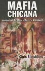 Mafia Chicana: Memorias de Rene (Boxer) Enriquez by Chris Blatchford (Paperback / softback, 2012)