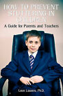 How to Prevent Stuttering in Children: A Guide for Parents and Teachers by Leon Lassers Ph D (Paperback / softback)