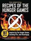 Unofficial Recipes of the Hunger Games: 187 Recipes Inspired by the Hunger Games, Catching Fire, and Mockingjay by Suzanne Collins (Paperback / softback, 2012)