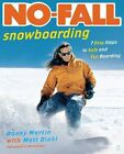 No Fall Snowboarding 7 Easy Steps to Safe and Fun Boarding Martin Danny Diehl