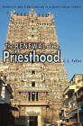 The Renewal of the Priesthood: Modernity and Traditionalism in a South Indian Temple by C. J. Fuller (Paperback, 2003)