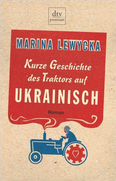Kurze Geschichte des Traktors auf Ukrainisch von Marina Lewycka (2006)