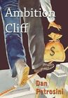 Ambition Cliff 9781452060811 by Dan Petrosini Paperback