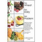 No Wheat No Dairy No Problem Delicious Recipes for People With Food Allergies S