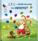 1, 2, 3 - willst du auch ein Osterei? von Katharina Mauder (2016, Gebundene Ausgabe)