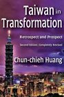 Taiwan in Transformation: Retrospect and Prospect by Chun-Chieh Huang (Hardback, 2014)