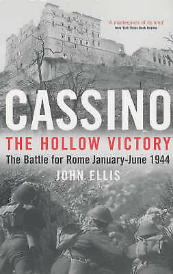 Cassino: The Hollow Victory - The Battle for Rome, January-June, 1944, Ellis, Jo