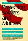 Protecting Soldiers and Mothers: The Political Origins of Social Policy in United States by Theda Skocpol (Paperback, 1995)