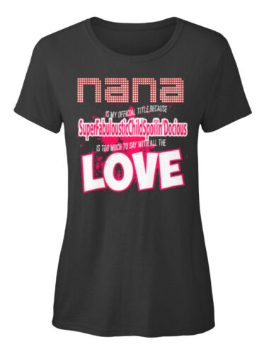 Because Super Fabuloustic Standard Women/'s T-shirt Nana Is My Official Title