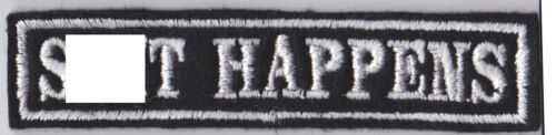 SH** HAPPENS PATCH SEW ON  #0072