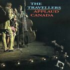 Applaud Canada by The Travellers (CD, Mar-2001, Unidisc)