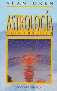 ASTROLOGIA - GUIA PRACTICA zodiaco planetas ALAN OKEN