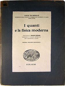 DE BROGLIE I quanti e la fisica moderna EINAUDI 1941
