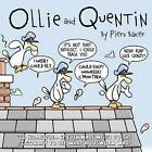 Ollie and Quentin: An Hilarious Comic Strip about the Unlikely Friendship Between a Seagull and a Lugworm. by MR Piers Hans-Peter Baker (Paperback / softback, 2011)