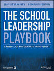 The School Leadership Playbook: A Field Guide for Dramatic Improvement by Jean Desravines, Benjamin Fenton (Paperback, 2015)