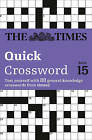 The Times Quick Crossword Book 15: 80 General Knowledge Puzzles from the Times 2 by The Times Mind Games, Times2 (Paperback, 2011)