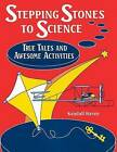 Stepping Stones to Science: True Tales and Awesome Activities by Kendall Haven (Paperback, 1997)