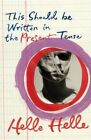 This Should Be Written in the Present Tense by Helle Helle (Paperback, 2015)