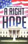 A Right Hope by Michael Cal Brooks (Paperback / softback, 2014)