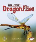 Dragonflies: Animal Life Cycles First Steps by Robin Nelson (Paperback, 2009)