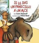 Si Le Das un Panecillo A un Alce by Laura Joffe Numeroff (Hardback, 1995)