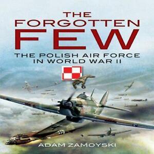 The-Forgotten-Einige-Politur-Air-Force-IN-World-Krieg-II-Adam-Zamoyski-Neu-Bo