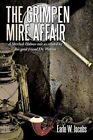 The Grimpen Mire Affair a Sherlock Holmes Tale as Related by His Good Friend Dr