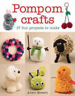 Pompom Crafts: 17 Fun Projects to Make by Alison Howard (Paperback, 2016)