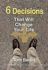 6 Decisions That Will Change Your Life by Tom Berlin (Paperback, 2014)
